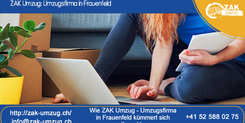 Wie ZAK Umzug - Umzugsfirma in Frauenfeld kümmert sich um Ihren Umzug